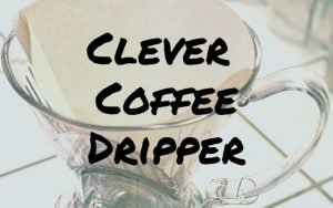 Review of Clever Coffee Dripper