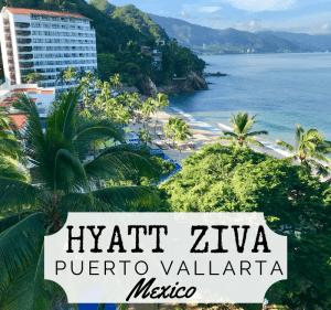 Hyatt Ziva Puerto Vallarta First Impressions