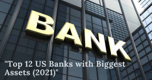 Banks in the United States with the most assets (2021)