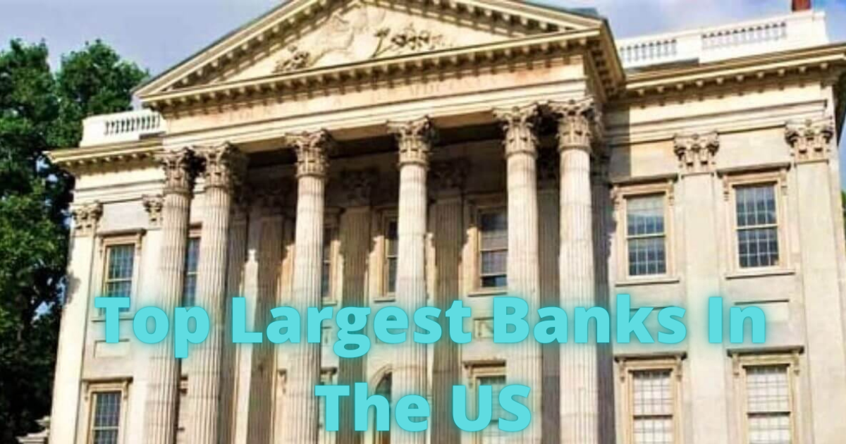 11 Best Largest Banks In The US
