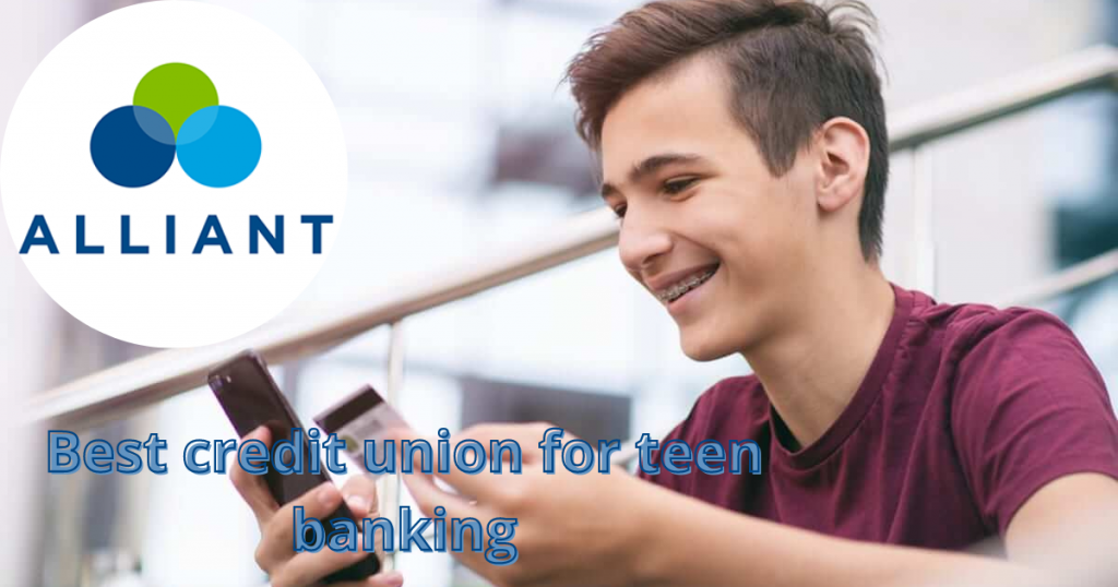 Alliant Free Teen Checking - Best credit union for teen banking